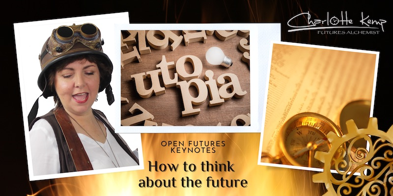 How to think about the future Charlotte Kemp